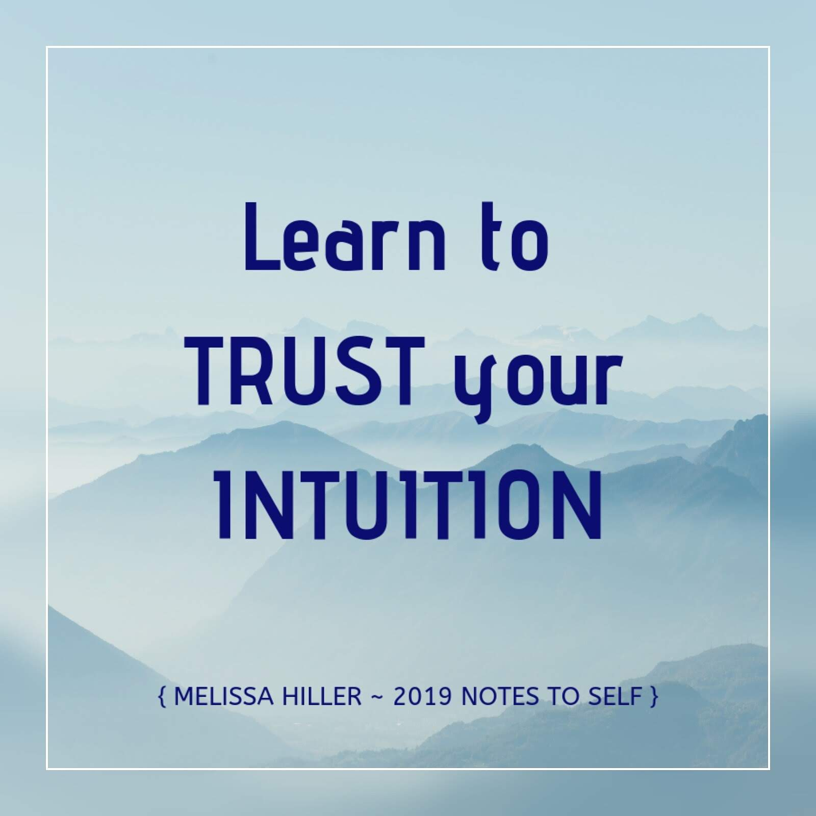 Learn to Trust your Intuition