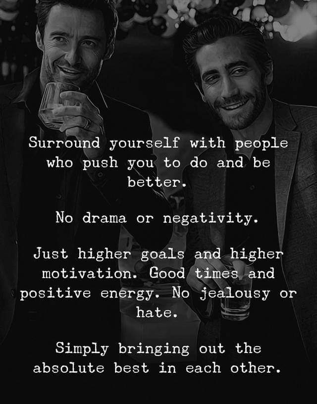 Surround yourself with positive people, and watch your spirits soar….
