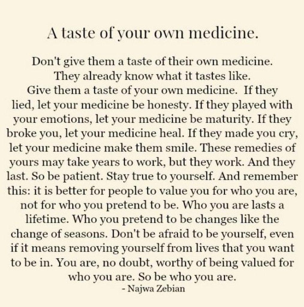 A taste of your own medicine